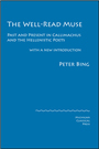 The Well-Read Muse: Present and Past in Callimachus and the Hellenistic Poets - by Peter Bing