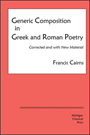 Generic Composition in Greek and Roman Poetry - by Francis Cairns