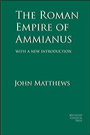 The Roman Empire of Ammianus - by John Matthews